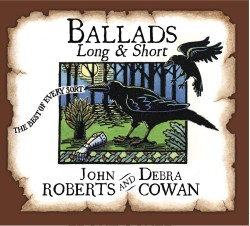 Ballads Long & Short CD -John Roberts and Debra Cowan